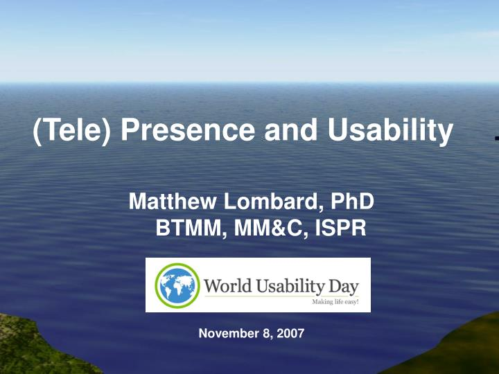 (Tele) Presence and Usability