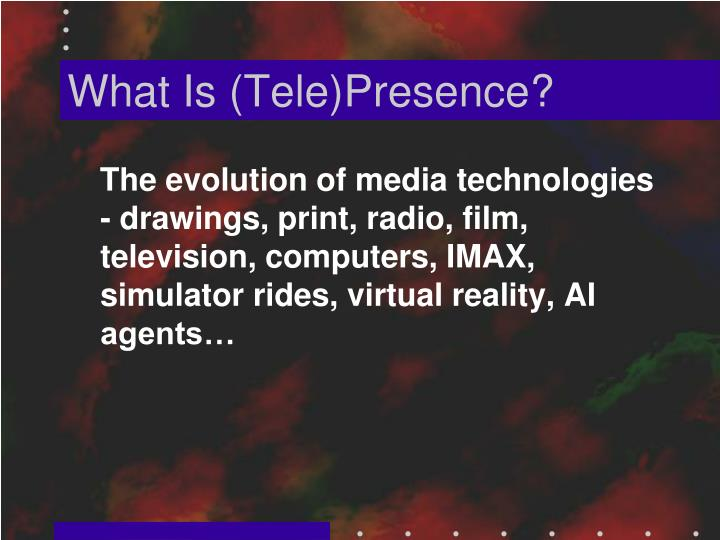 What is tele presence