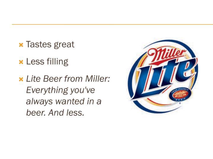 Tastes great