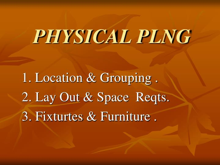 PHYSICAL PLNG