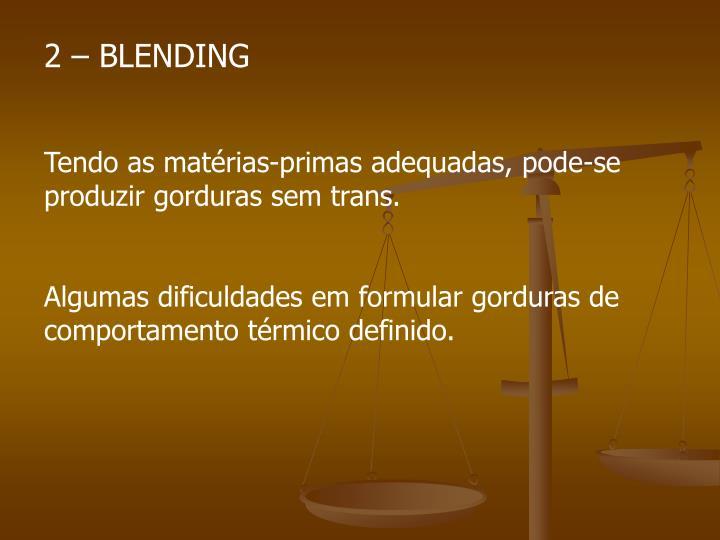 2 – BLENDING
