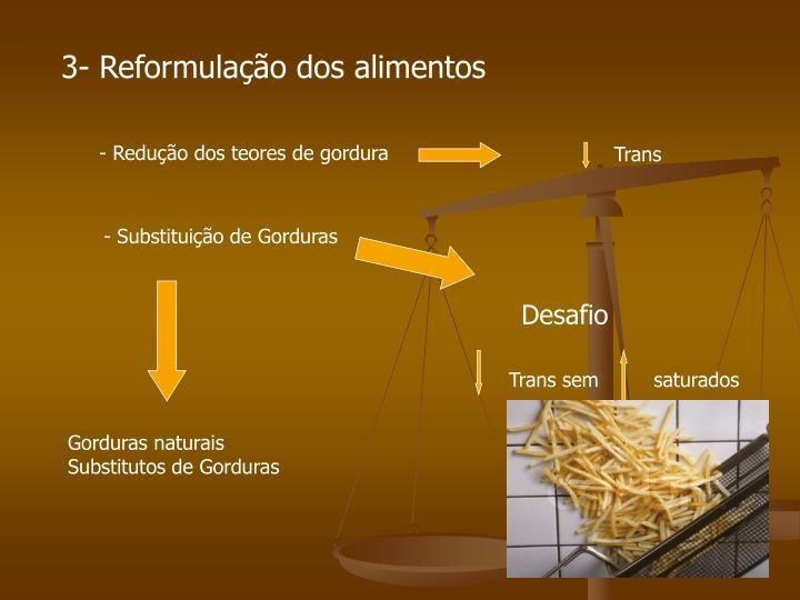 3- Reformulação dos alimentos