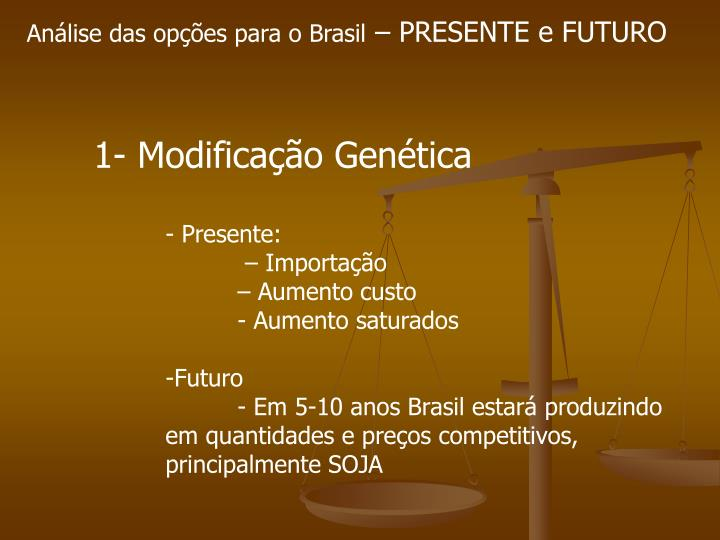 Análise das opções para o Brasil