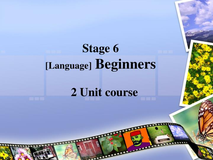 Stage 6 language beginners