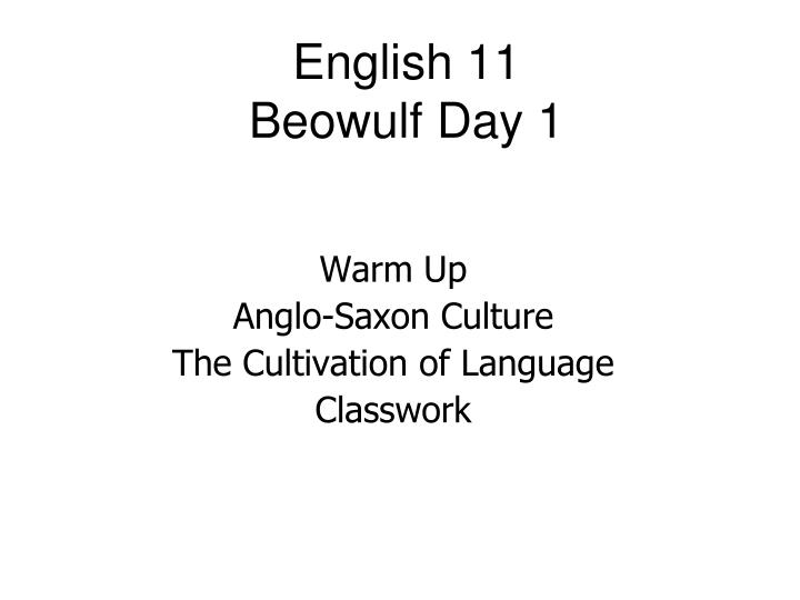 English 11 beowulf day 1