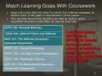 match learning goals with coursework