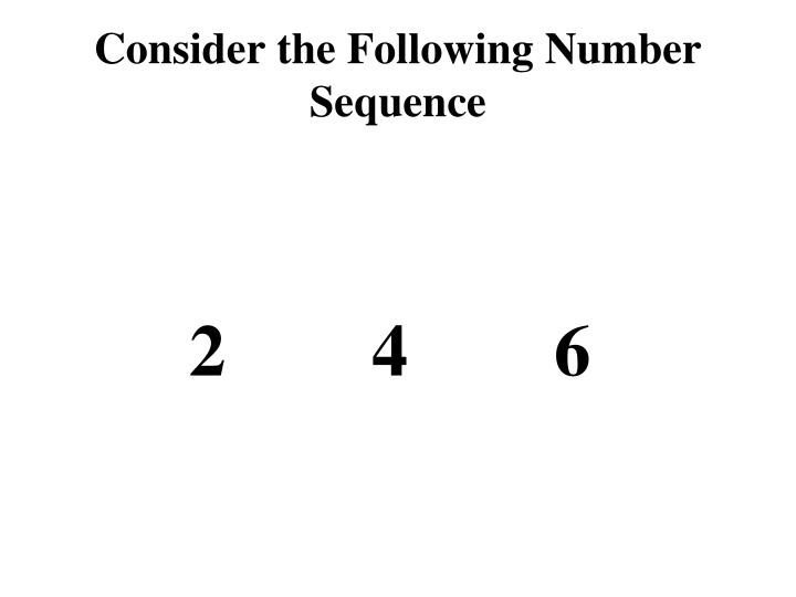 Consider the Following Number Sequence
