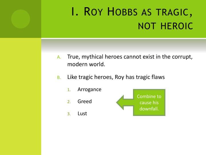I. Roy Hobbs as tragic, not heroic