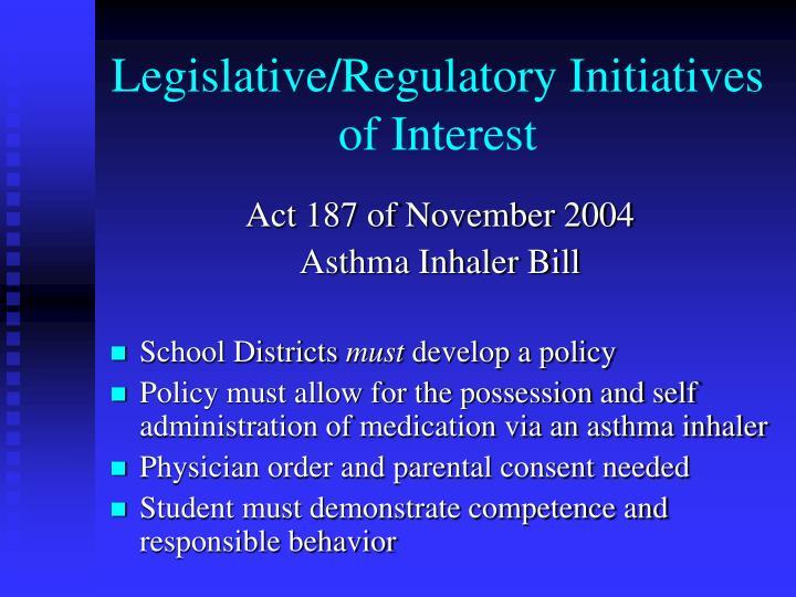 Legislative/Regulatory Initiatives of Interest