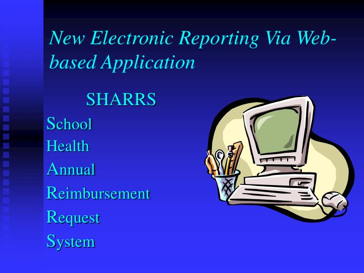 New Electronic Reporting Via Web-based Application