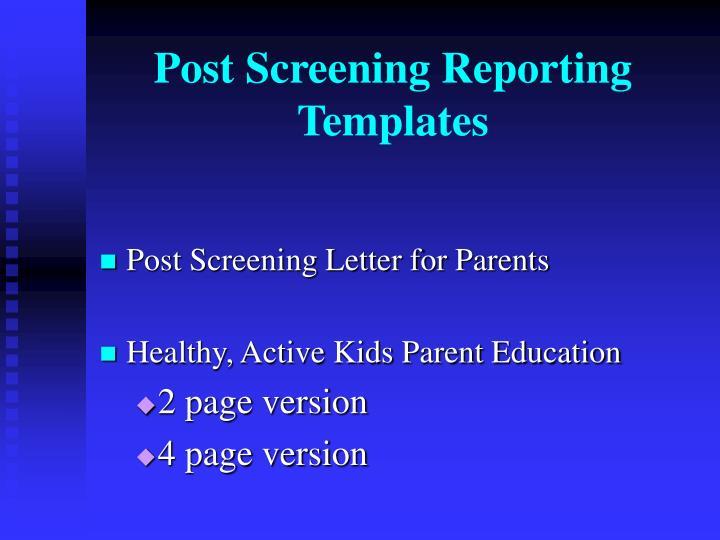 Post Screening Reporting Templates