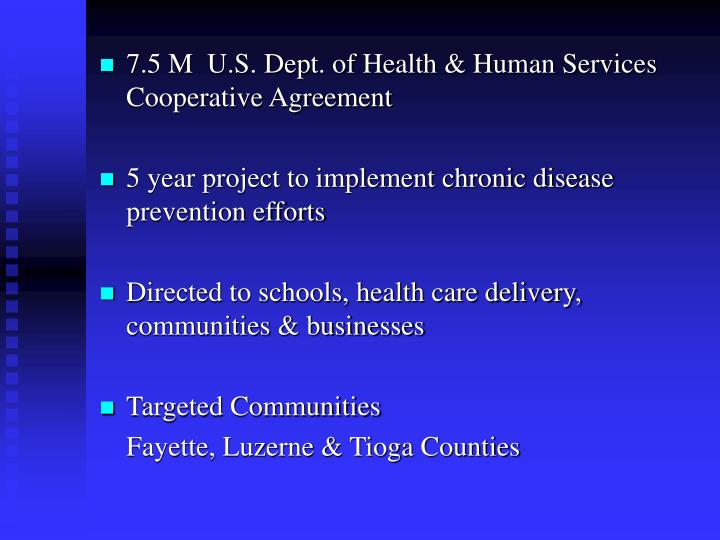 7.5 M  U.S. Dept. of Health & Human Services Cooperative Agreement