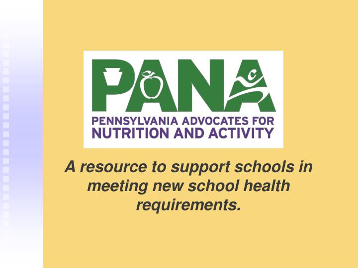A resource to support schools in meeting new school health requirements.