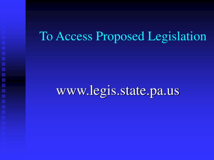 To Access Proposed Legislation