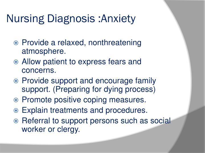 Nursing Diagnosis :Anxiety