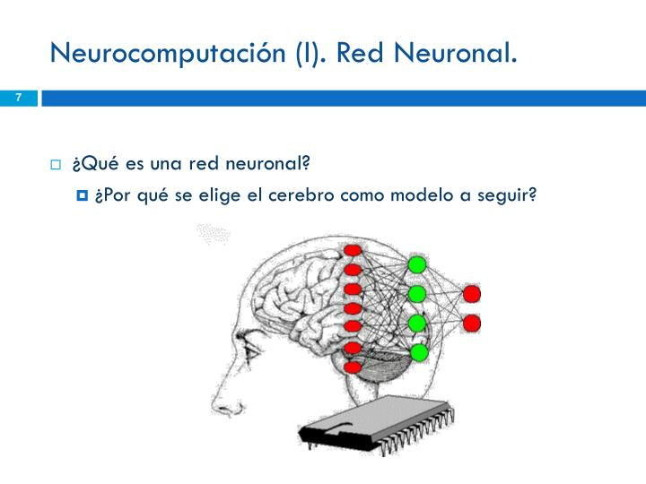 Neurocomputación (I). Red Neuronal.