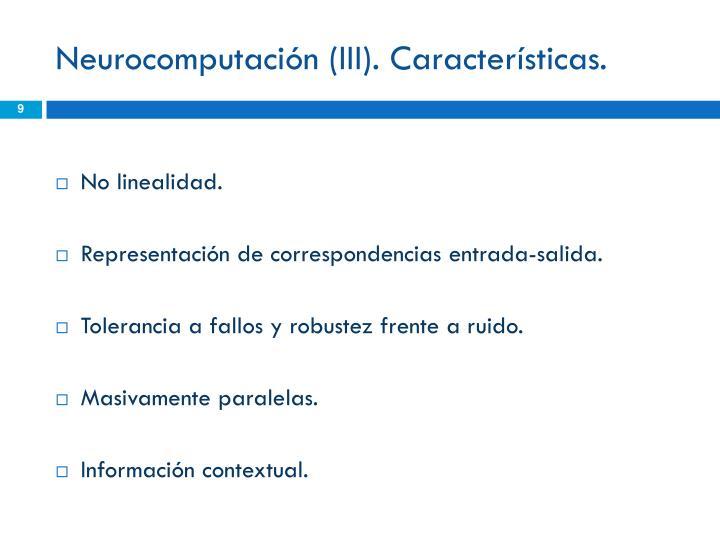 Neurocomputación (III). Características.