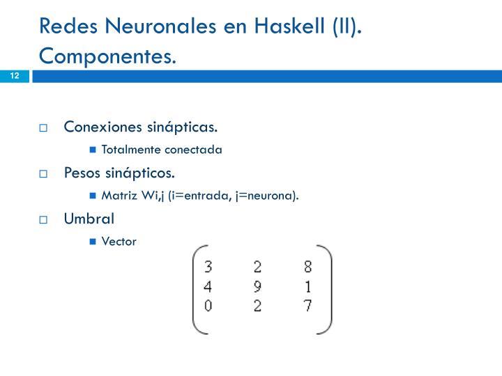 Redes Neuronales en Haskell (II).