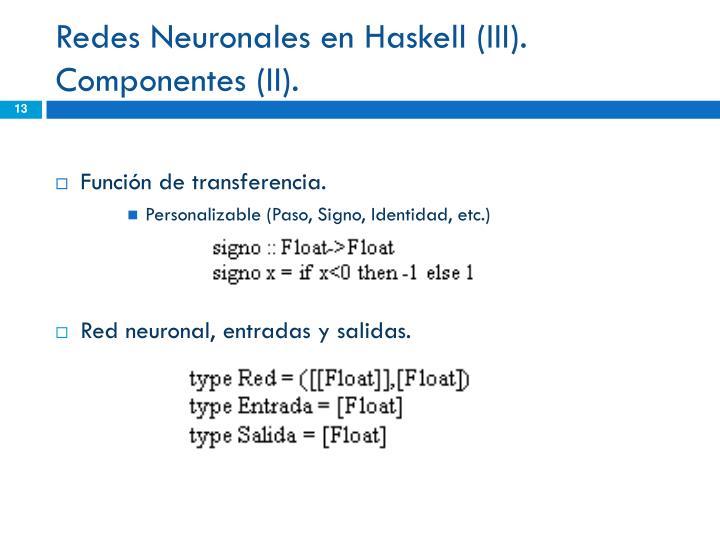 Redes Neuronales en Haskell (III).