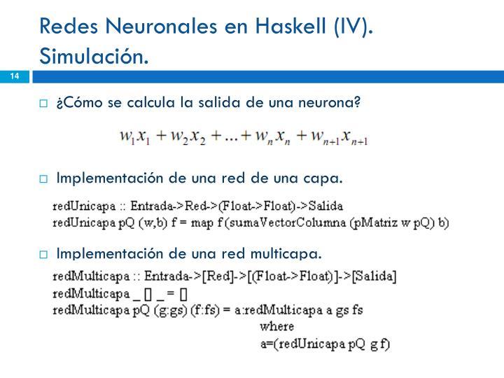 Redes Neuronales en Haskell (IV).
