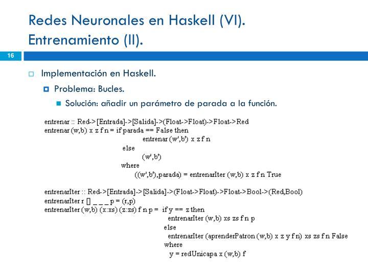 Redes Neuronales en Haskell (VI).