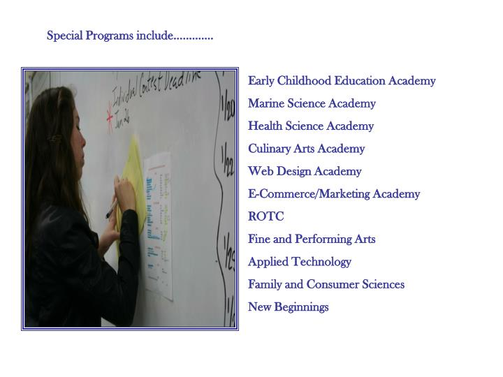 Special Programs include………….
