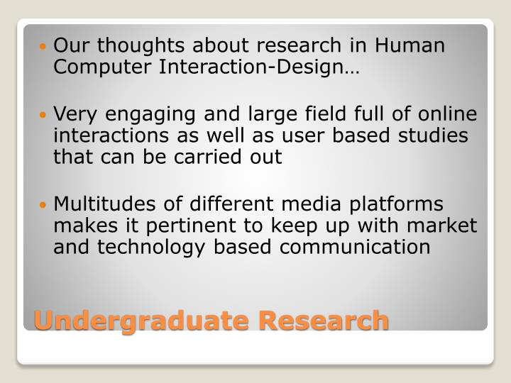 Our thoughts about research in Human Computer Interaction-Design…