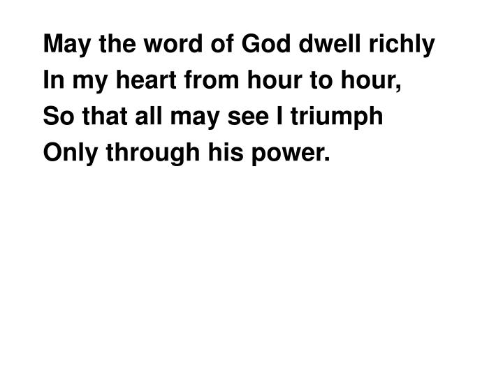 May the word of God dwell richly