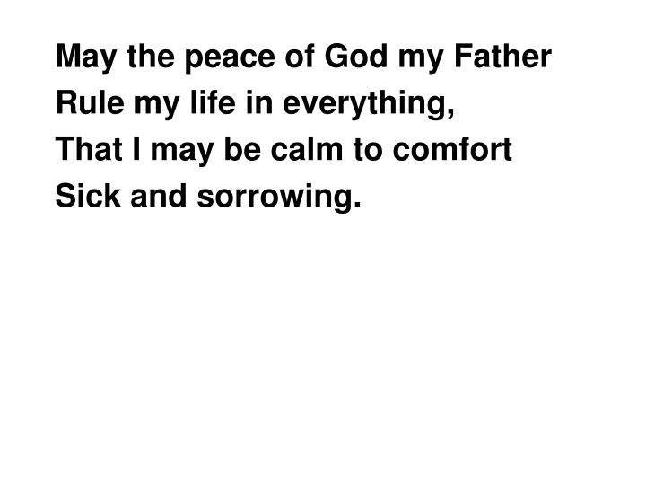 May the peace of God my Father