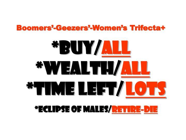 Boomers'-Geezers'-Women's Trifecta+
