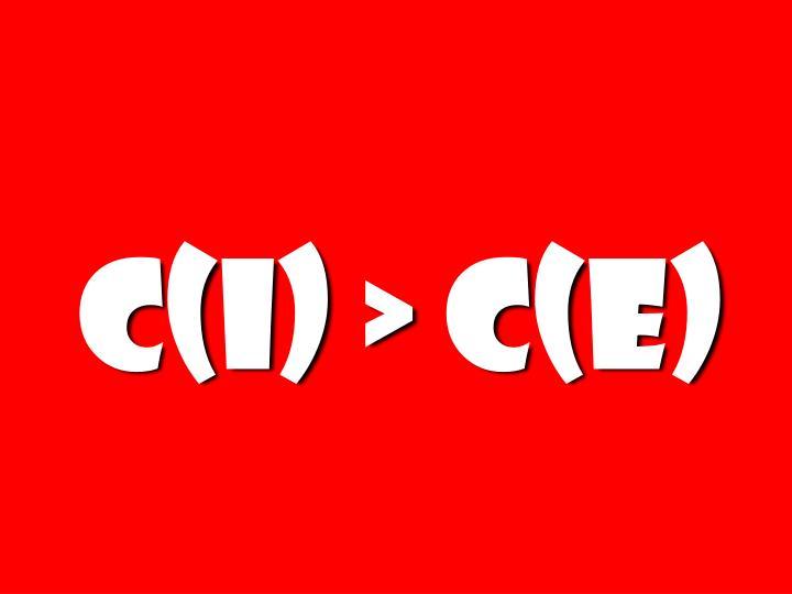 C(I) > C(E)