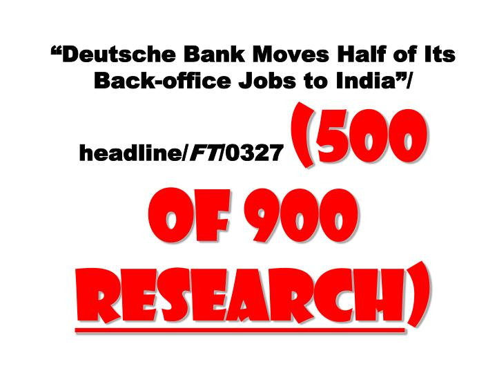 """Deutsche Bank Moves Half of Its Back-office Jobs to India""/ headline/"