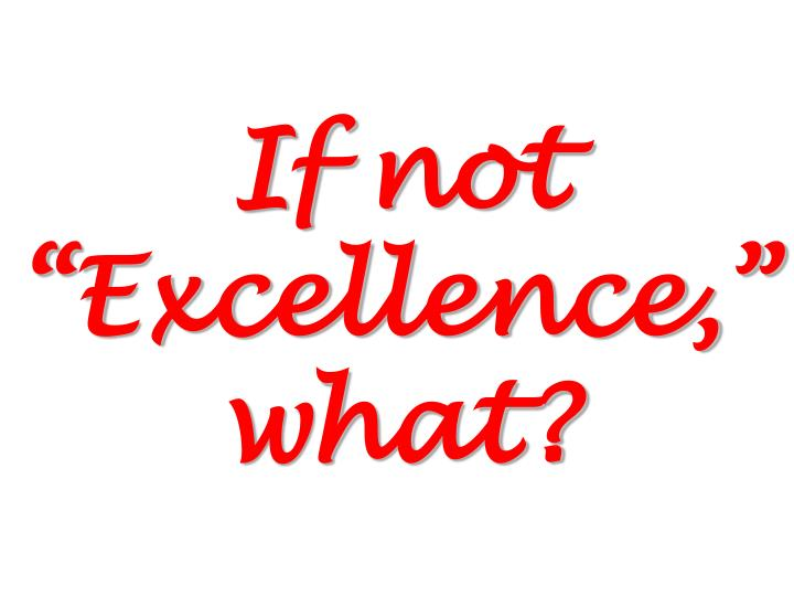 "If not ""Excellence,"" what?"