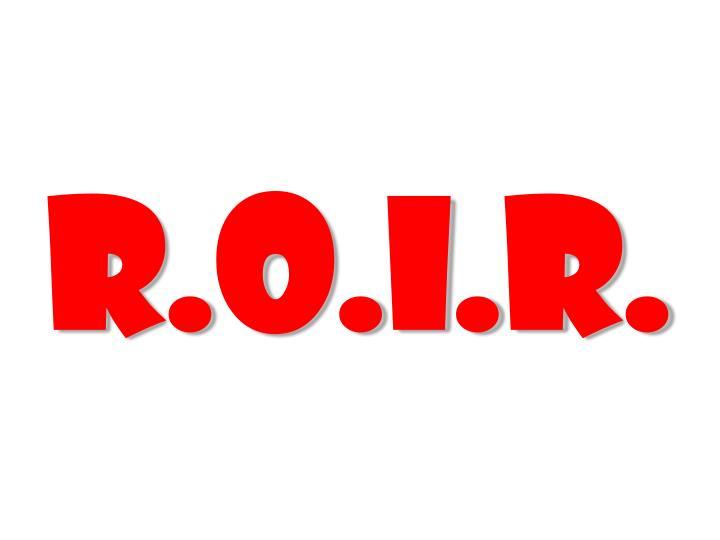 R.O.I.R.
