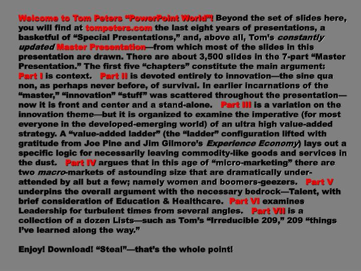 "Welcome to Tom Peters ""PowerPoint World""!"