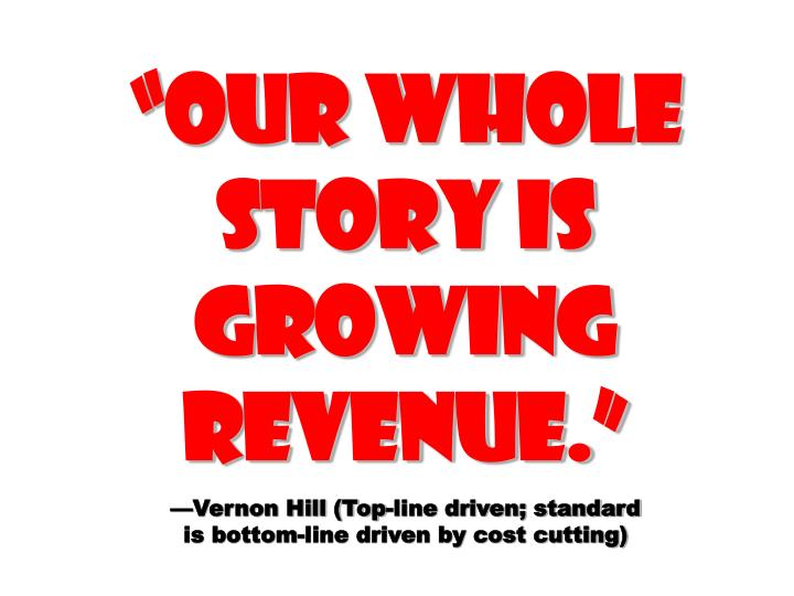 """Our whole story is growing revenue."""