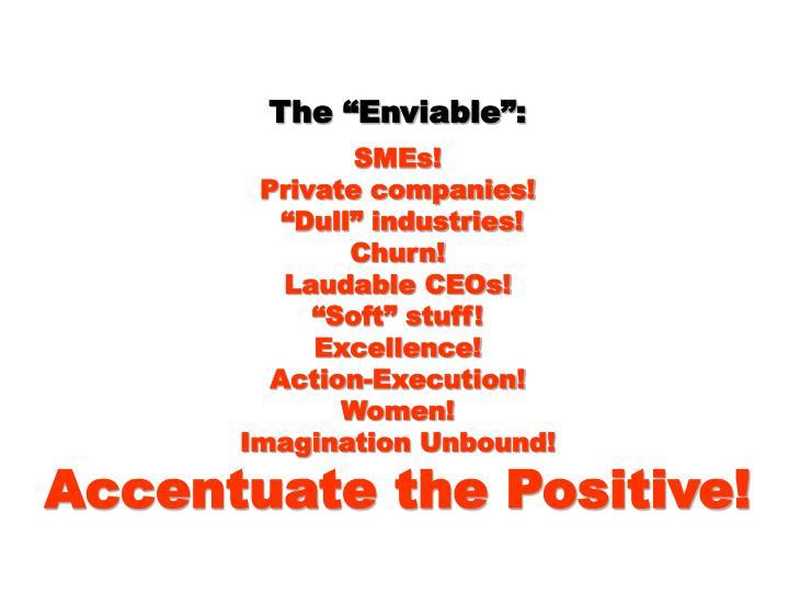 "The ""Enviable"":"