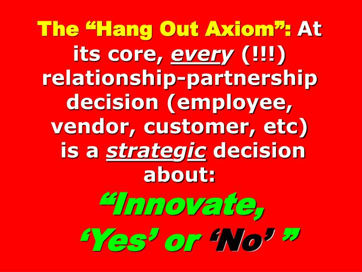 "The ""Hang Out Axiom"":"