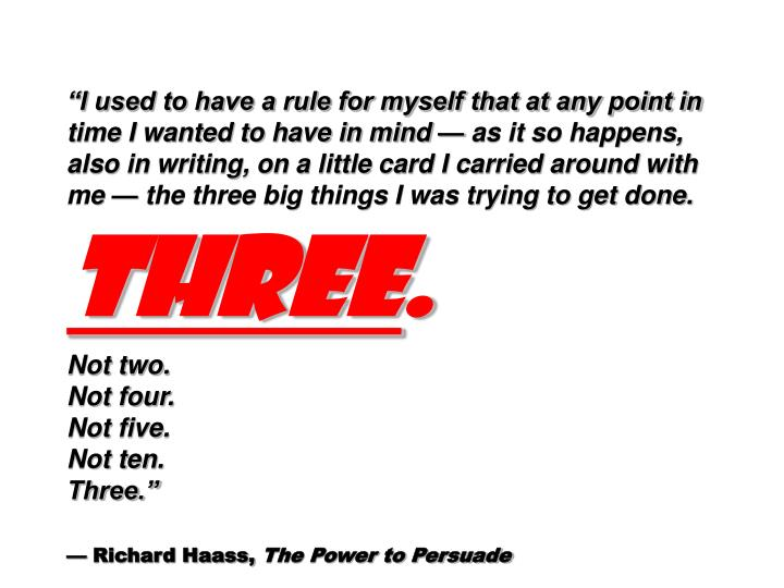 """I used to have a rule for myself that at any point in time I wanted to have in mind"