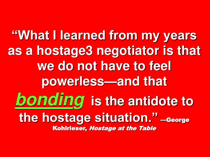 """What I learned from my years as a hostage3 negotiator is that we do not have to feel powerless—and that"