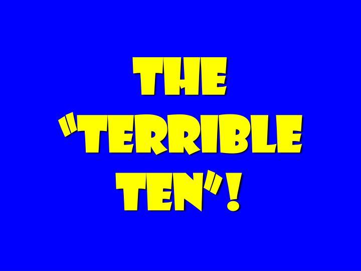 """The """"terrible ten""""!"""