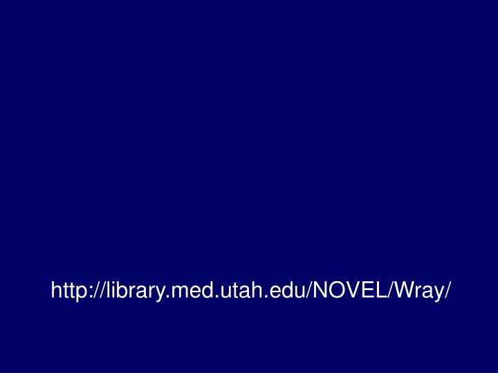 http://library.med.utah.edu/NOVEL/Wray/