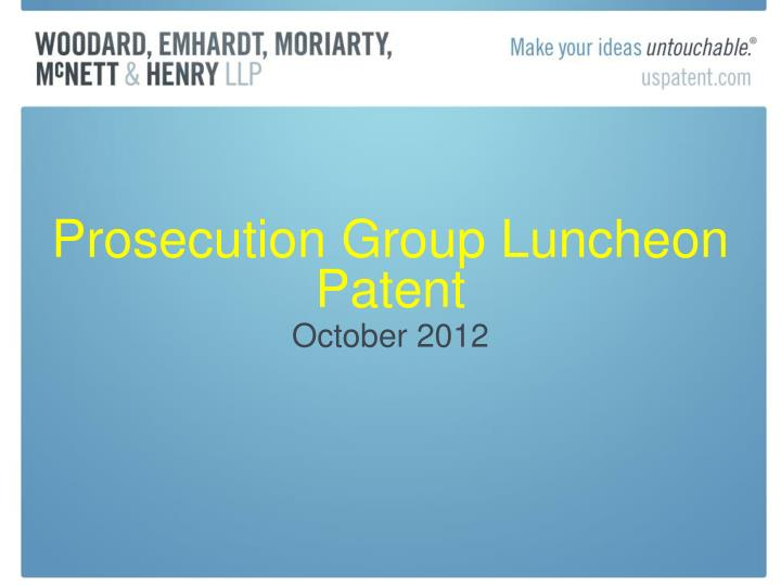 Prosecution group luncheon patent