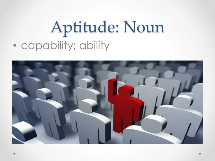 Aptitude: Noun