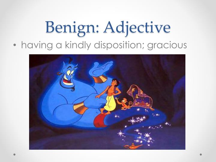 Benign: Adjective