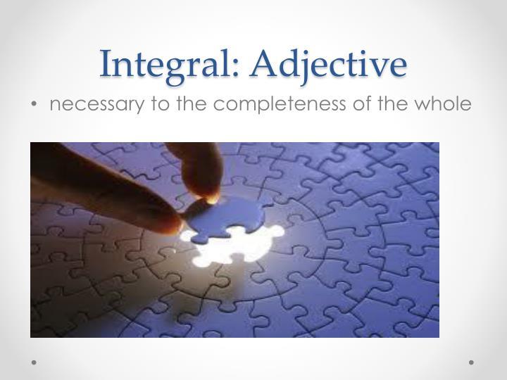 Integral: Adjective