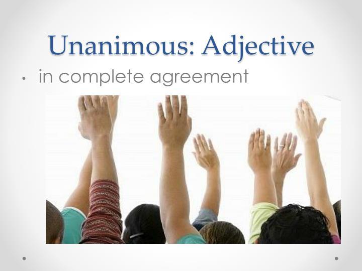 Unanimous: Adjective