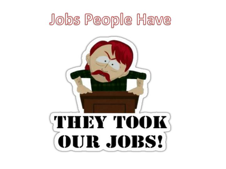 Jobs People Have