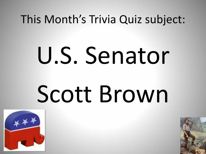 This Month's Trivia Quiz subject: