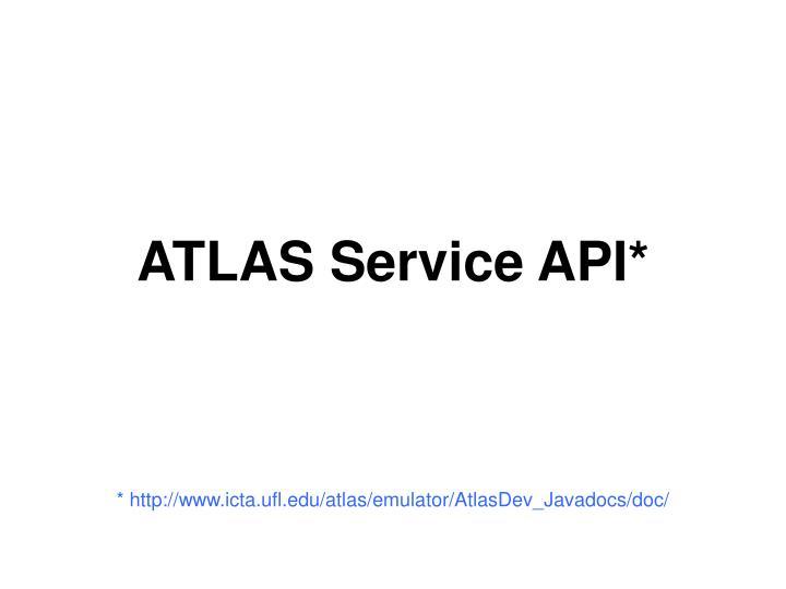 ATLAS Service API*